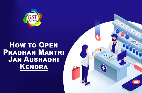 How to Open Pradhan Mantri Jan Aushadhi Kendra