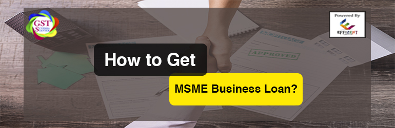 How to Get MSME New Business Loan After Lock Down